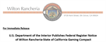 U.S. Department of the Interior Publishes Federal Register Notice of Wilton Rancheria-State of California Gaming Compact